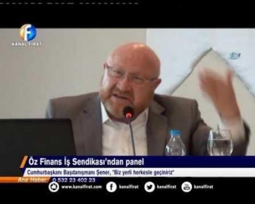 Kanal Fırat Haber Öz Finans-İş Sendikası'ndan Panel